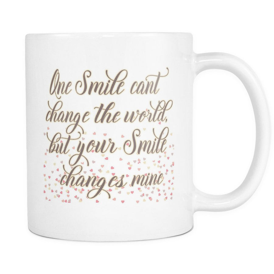 'One Smile Can't Change the World but Your Smile Changes Mine' Quote White Mug