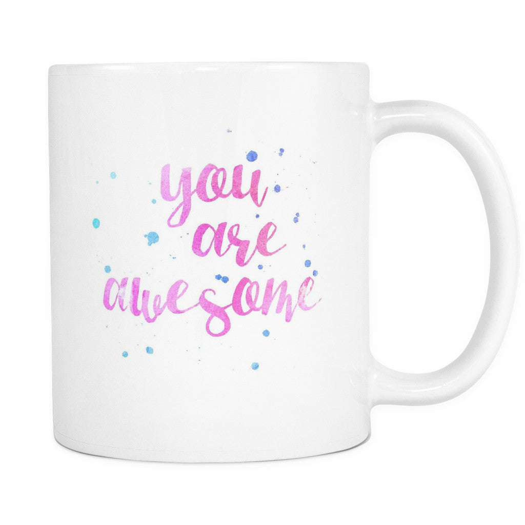 Drinkware - 'You Are Awesome' Love Quotes For Him White Mug