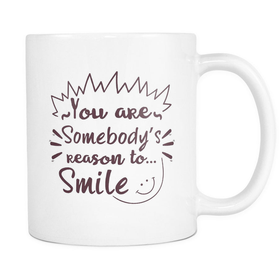 'You are Somebody's Reason to Smile' Beautiful Smile Quotes  Mug