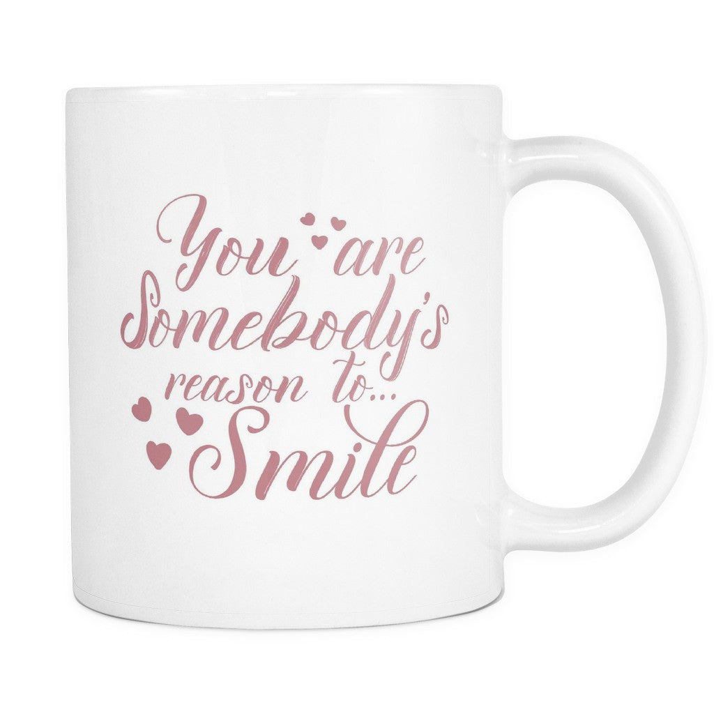 Drinkware - 'You Are Somebody's Reason To Smile' Quote White Mug