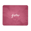 'Allow yourself to grow' Good Morning Quotes Mousepad