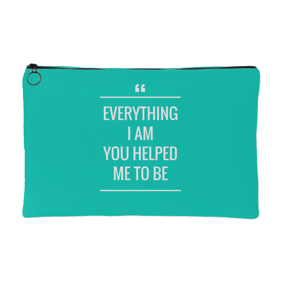 'Everything I am, you helped me to be' Mother Daughter Quotes Pouch