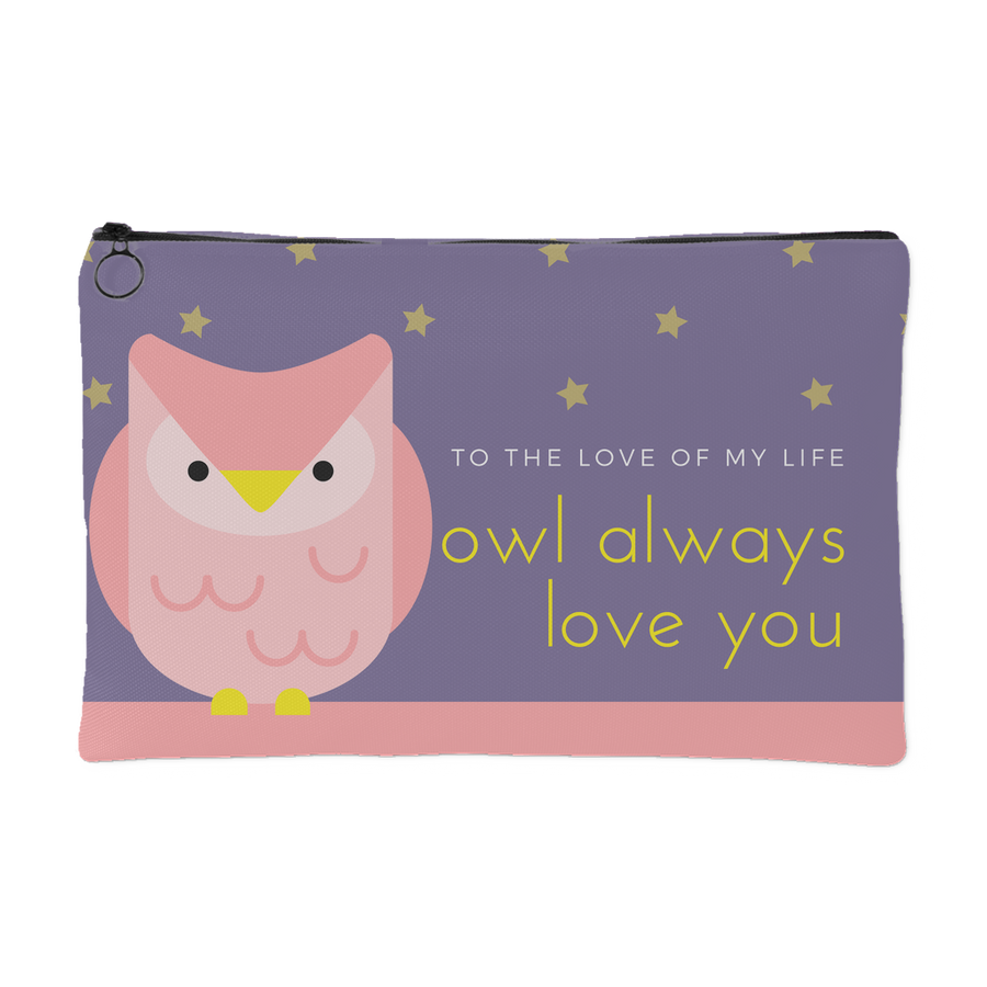 'To the love of my life, owl always love you' Love Quotes Pouch