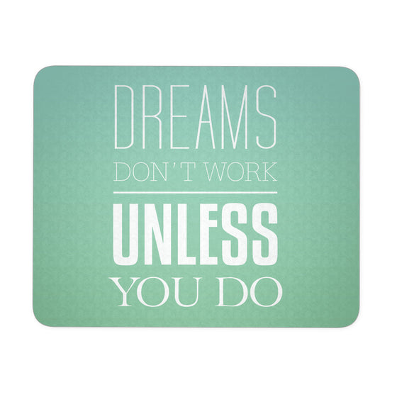 Mousepads - 'Dream Don't Work Unless You Do' Motivational Quotes Mousepad