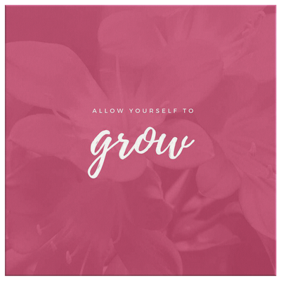 'Allow yourself to grow' Good Morning Quotes Square Canvas Wall Art [4 Variants]