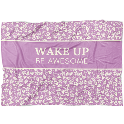 'Wake up, be awesome' Purple Good Morning Quotes Fleece Blanket