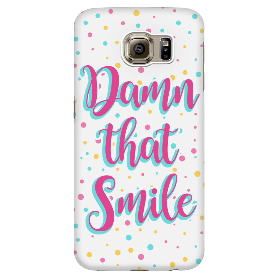 'Damn That Smile' Beautiful Smile Quotes Phone Case