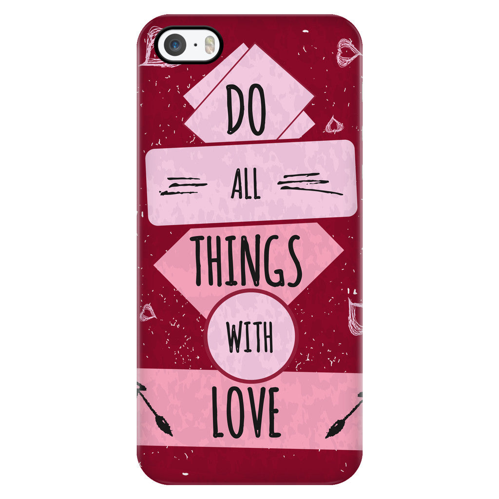 Phone Cases - 'Do All Things With Love' Motivational Quotes IPhone Case