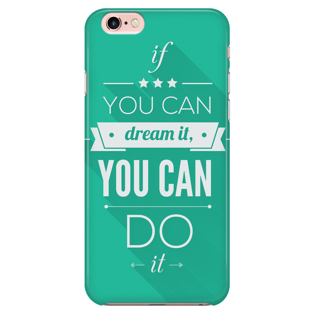 Phone Cases - 'If You Can Dream It, You Can Do It' Motivational Quotes Green IPhone Case