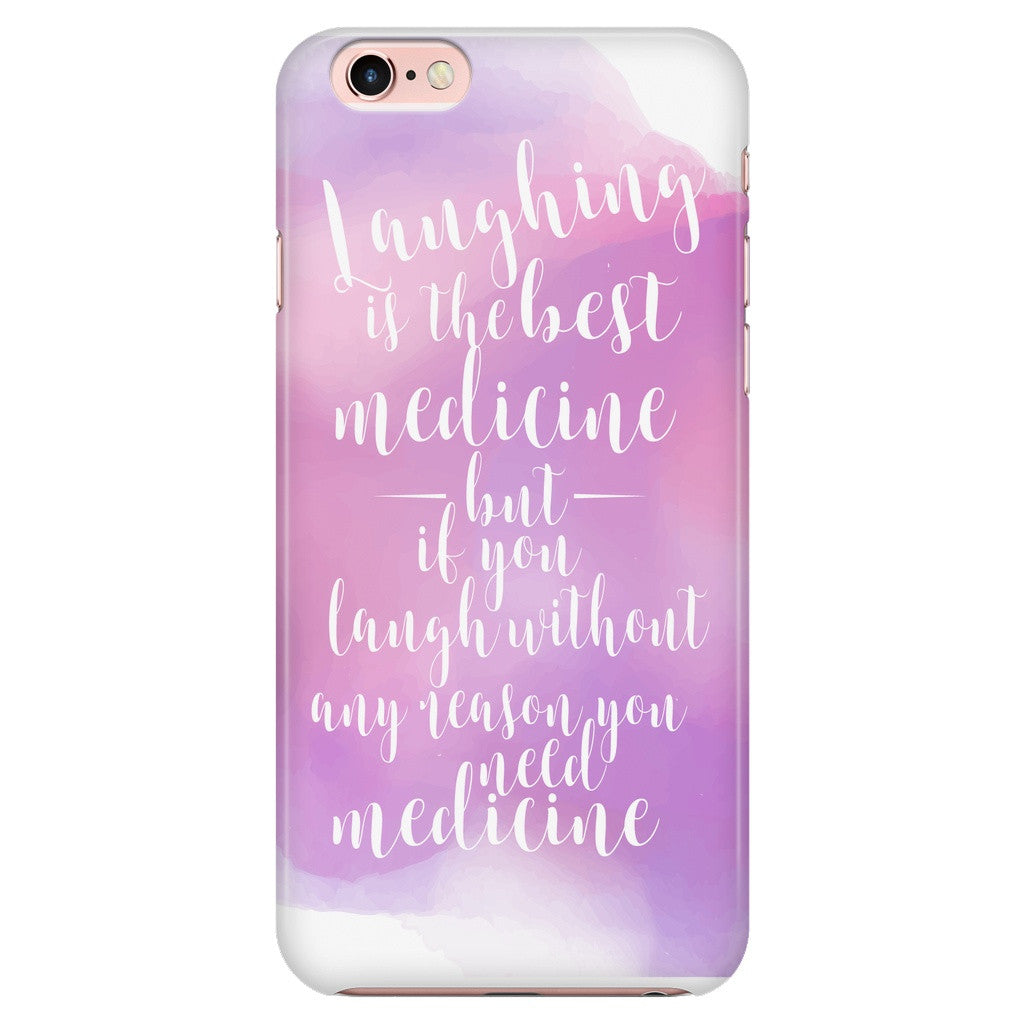 Phone Cases - 'Laughing Is The Best Medicine But If You Laugh Without Any Reason, You Need Medicine' Quote IPhone Case