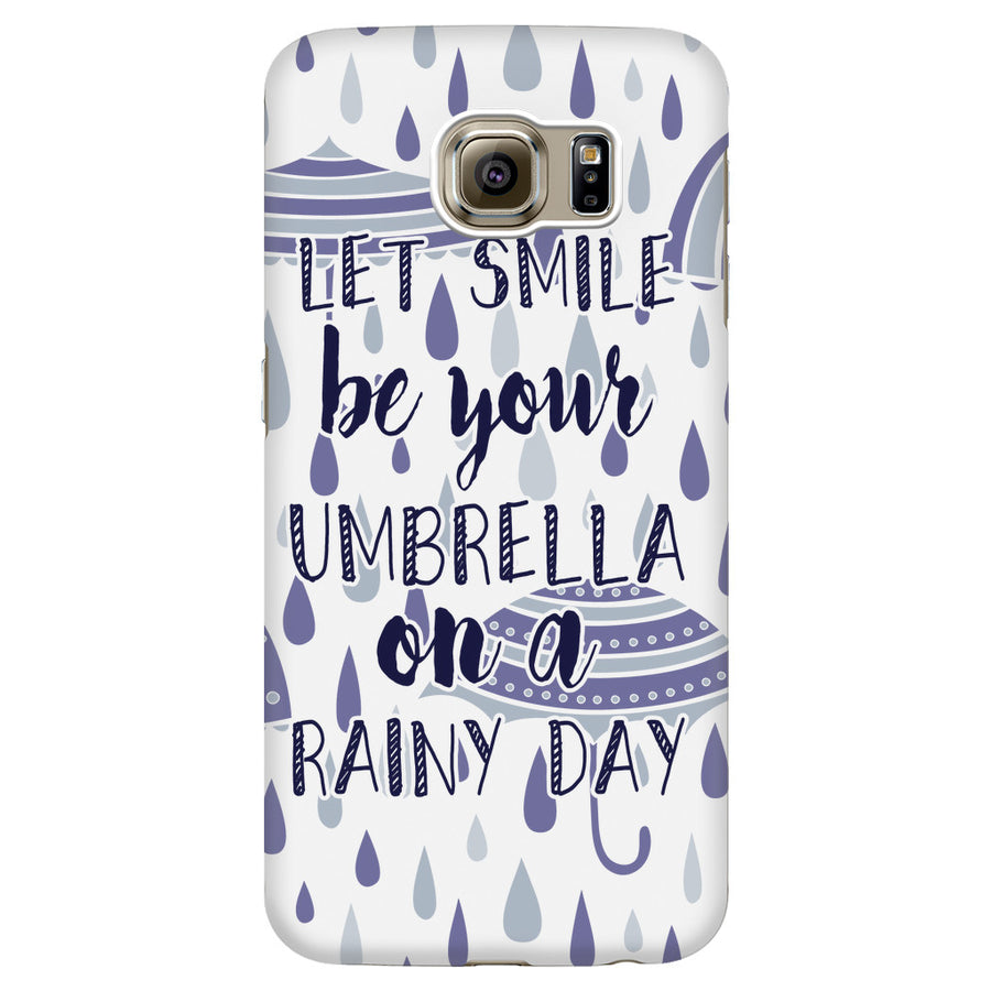 'Let Smile Be Your Umbrella on A Rainy Day' Beautiful Smile Quotes Phone Case