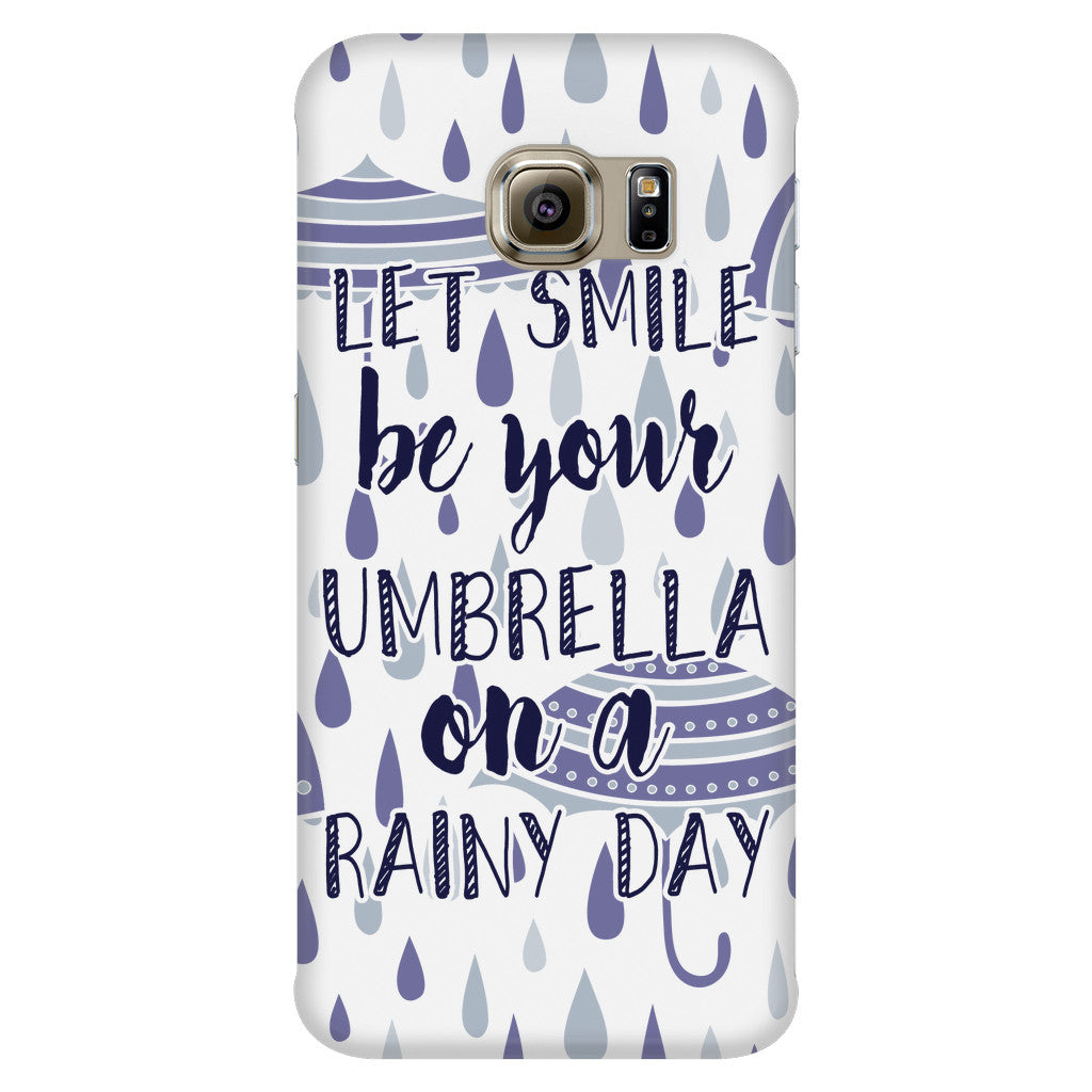 'Let Smile Be Your Umbrella On A Rainy Day' Beautiful