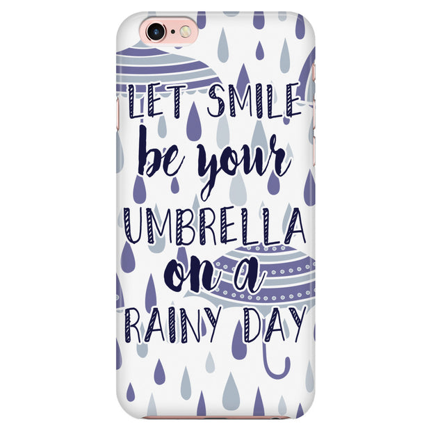 Phone Cases - 'Let Smile Be Your Umbrella On A Rainy Day' Beautiful Smile Quotes Phone Case