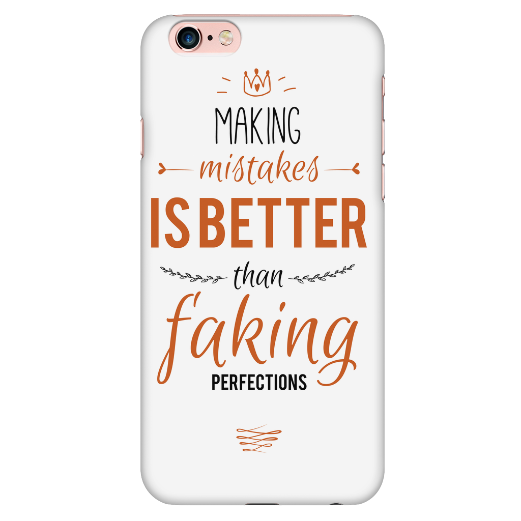Phone Quotes Making Mistakes Is Better Than Faking Perfection' Motivational