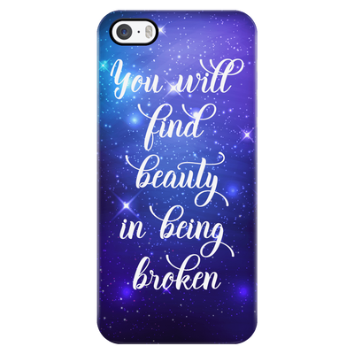 Phone Cases - 'You Will Find Beauty In Being Broken' Quote IPhone Case