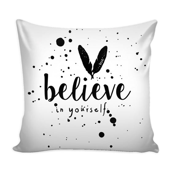 Pillows - 'Believe Yourself' Motivational Quote White Pillow Cover