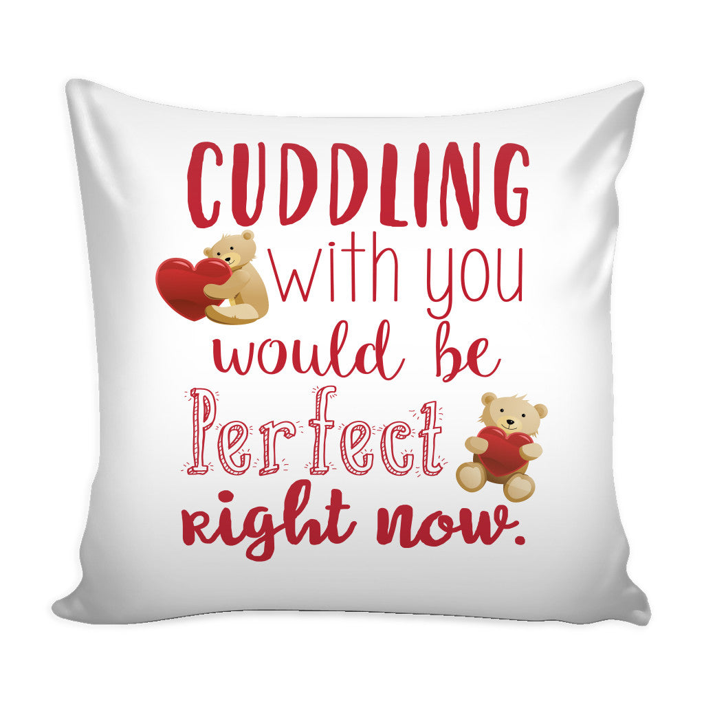 Cuddling With You: Cuddling With You Love Quotes For Him Pillow Cover