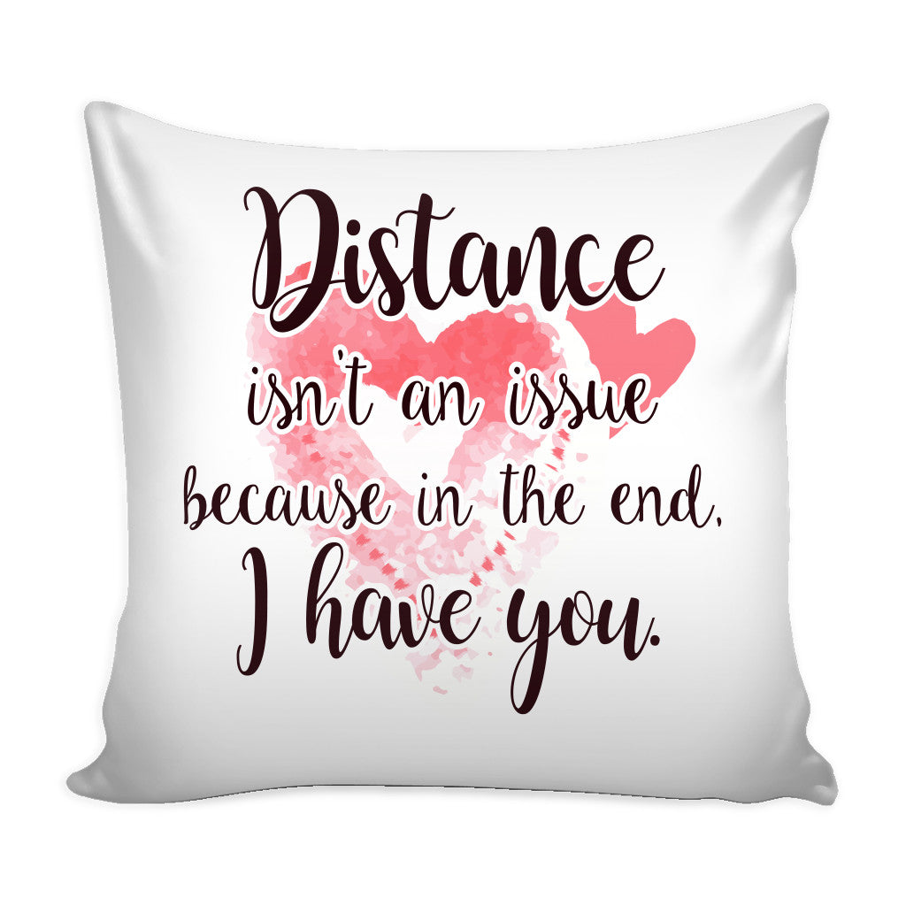 ... Pillows   Distance Isnu0027t An Issue Love Quotes For Him Pillow Cover ...