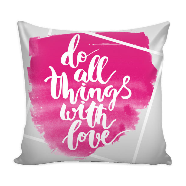 Pillows - 'Do All Things With Love' Motivational Quotes Pink Pillow Cover