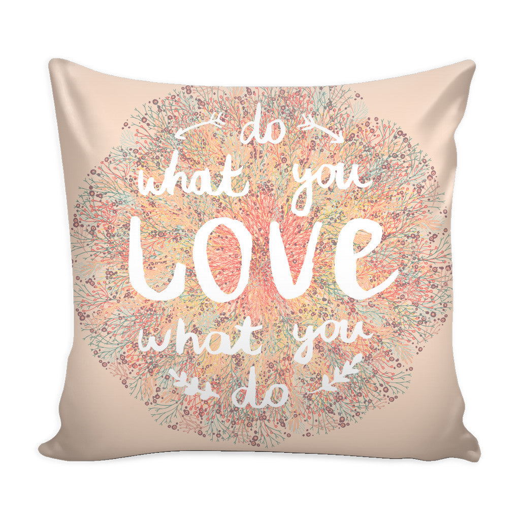Pillows - 'Do What You Love, Love What You Do' Motivational Quotes Pink Pillow Cover