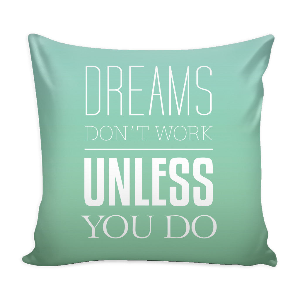 Motivational Quote For Work Dreams Don't Work Unless You Do' Motivational Quote Green Pillow