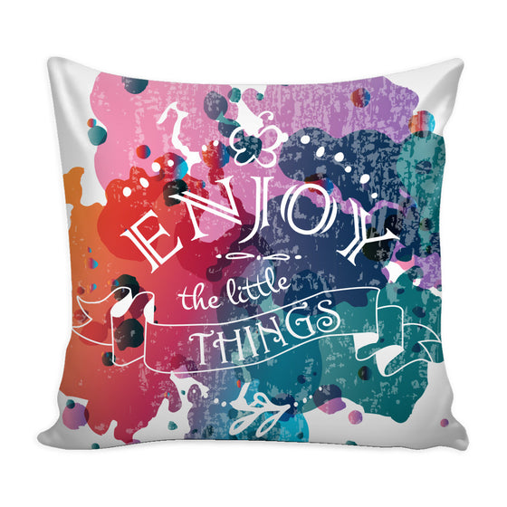 Pillows - 'Enjoy The Little Things' Motivational Quotes Colorful Pillow Cover