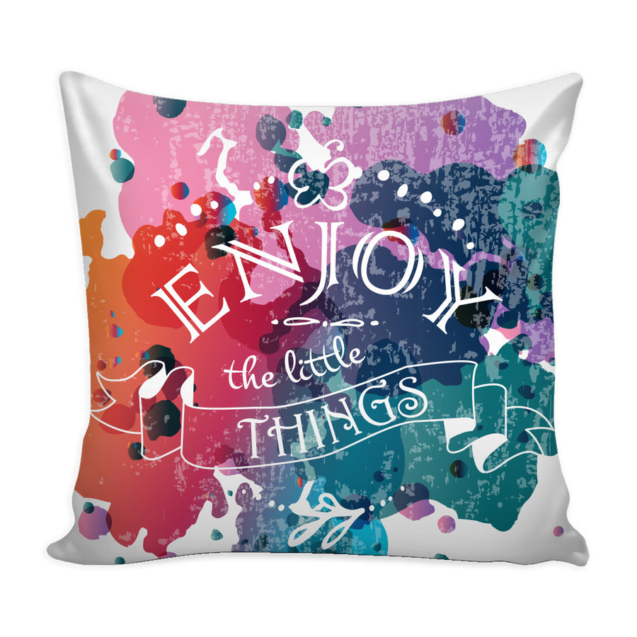 'Enjoy the Little Things' Motivational Quotes Colorful Pillow Cover