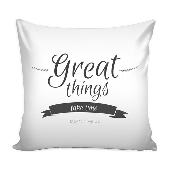 Pillows - 'Great Things Take Time' Motivational Quotes Pillow Cover