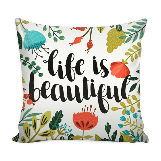 Pillows - 'Life Is Beautiful' Motivational Quotes White Pillow Cover
