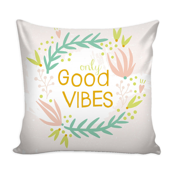 Pillows - 'Only Good Vibes' Motivational Quotes Pillow Cover