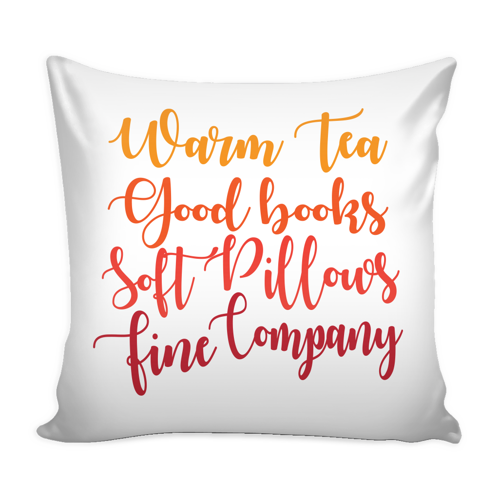 Soft Quotes Enchanting Warm Tea Good Books Soft Pillow Fine Company' Quotes Pillow