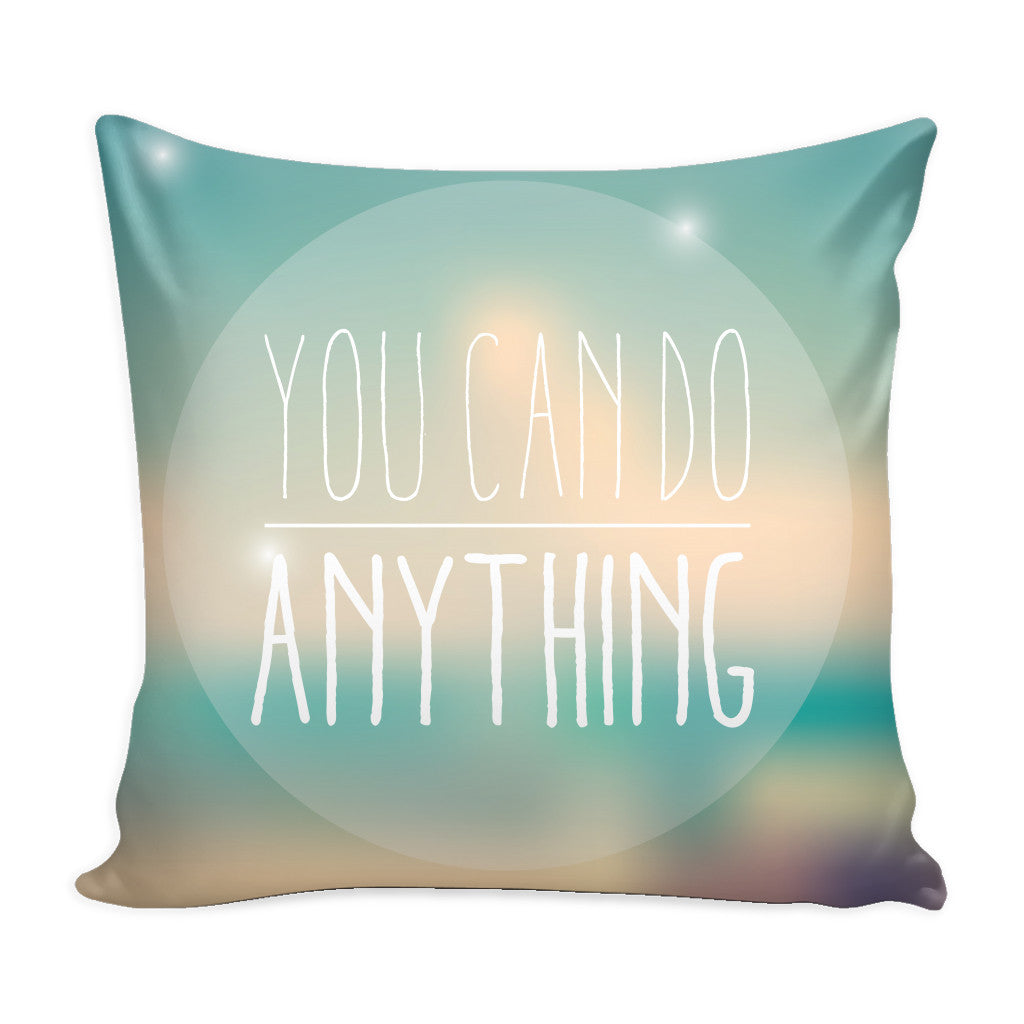 Pillows - 'You Can Do Anything' Motivational Quotes Pillow Cover
