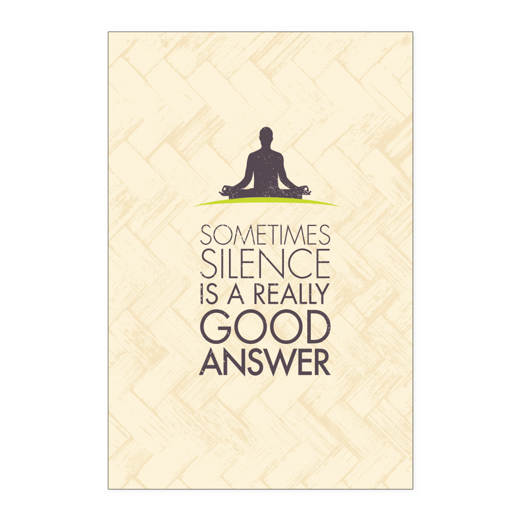 Posters - 'Sometimes Silence Is A Really Good Answer' Yoga Poster