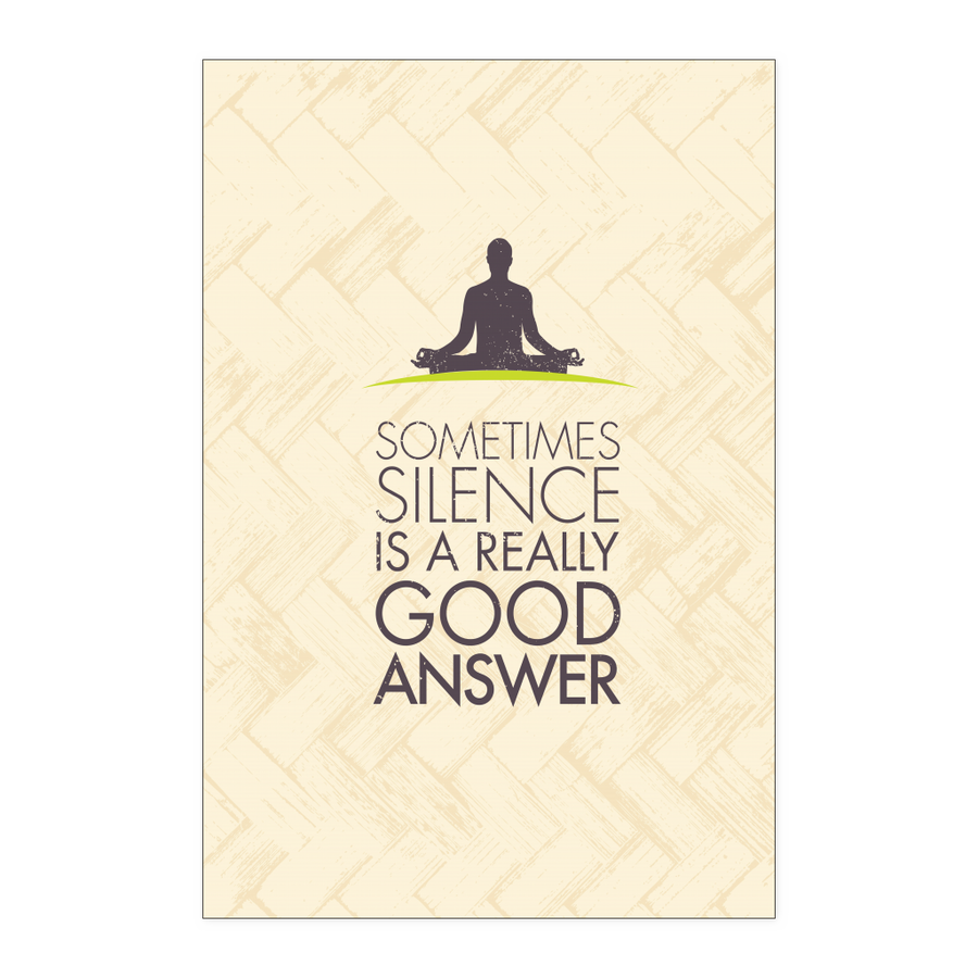 'Sometimes Silence is a really Good Answer' Yoga Poster
