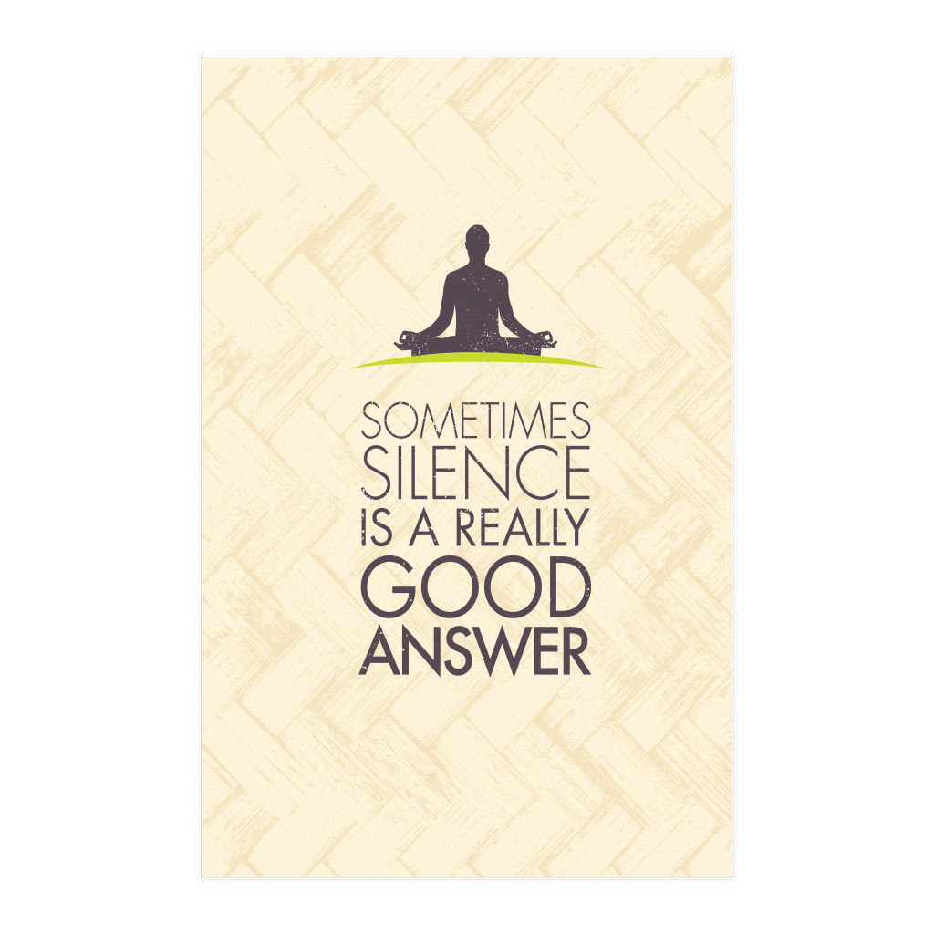 Sometimes Silence Is A Really Good Answer Yoga Poster