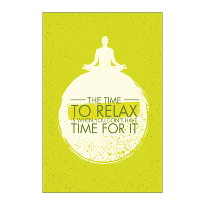 Posters - 'The Time To Relax' Yoga Poster
