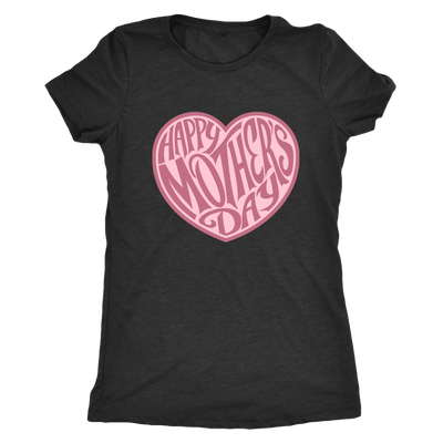 'Happy Mother's Day' Pink Heart Family Quotes Next Level Womens Triblend Shirt