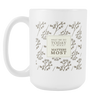 'What we do today is what matters most' Inspirational Good Morning Quotes 15oz White Mug
