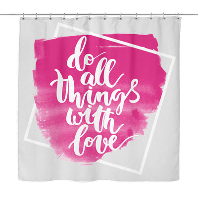 Shower Curtains - 'Do All Things With Love' Motivational Quotes White Shower Curtain