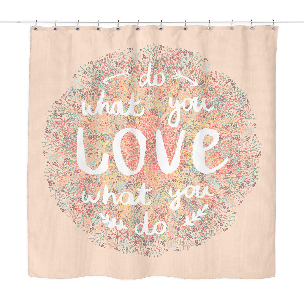 Shower Curtains - 'Do What You Love, Love What You Do' Motivational Quotes Pink Shower Curtain