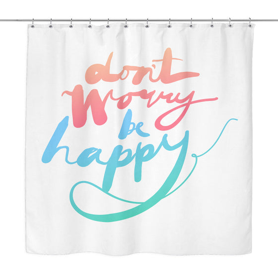 Shower Curtains - 'Don't Worry, Be Happy' Quote White Shower Curtain