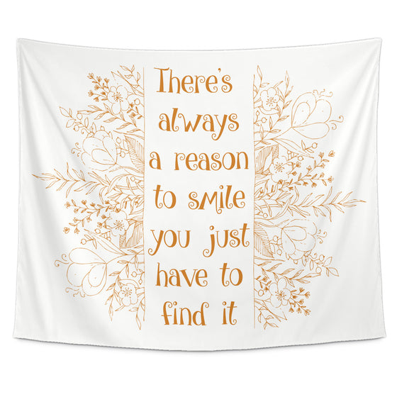 Tapestries - Find Reason To Smile Beautiful Smile Quotes Tapestry