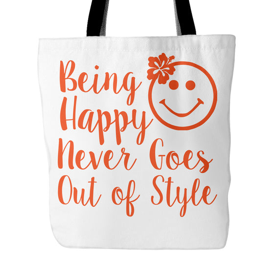 Tote Bags - Being Happy Never Goes Out Of Style Beautiful Smile Quotes Tote Bag