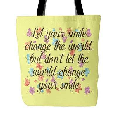 Tote Bags - Let Smile Change The World Beautiful Smile Quotes Tote Bag