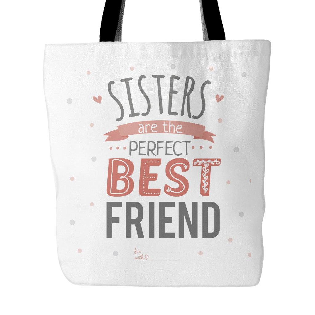 tote bags sisters are the perfect best friend sister quotes white