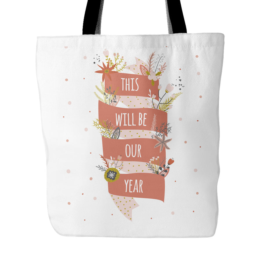 'This Will Be Our Year' Motivational Quotes White Tote Bag