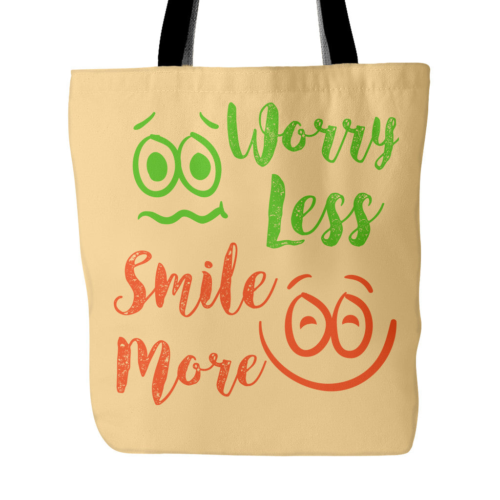 Tote Bags - Worry Less Smile More Beautiful Smile Quotes Tote Bag