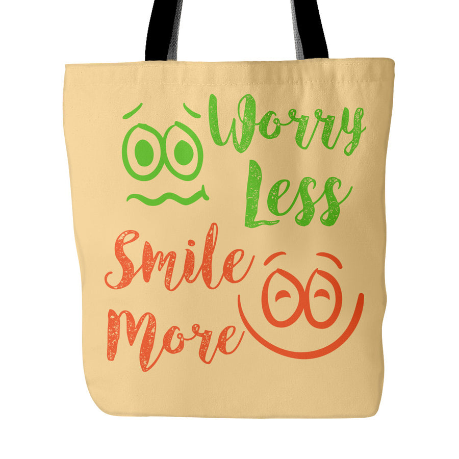 Worry Less Smile More Beautiful Smile Quotes Tote Bag