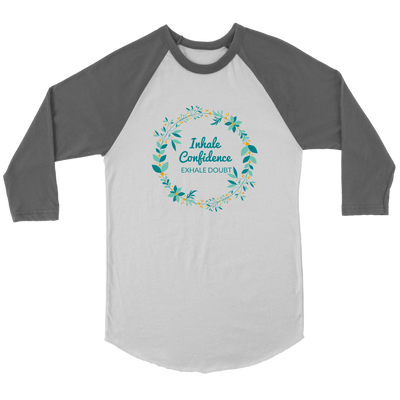 'Inhale confidence, exhale doubt' Love Yourself Quotes Canvas Unisex 3/4 Raglan