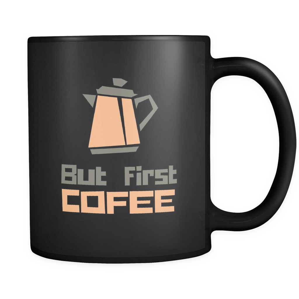 But First Coffee Good Morning Quotes Black Mug